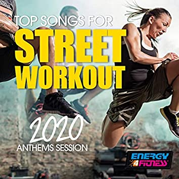 Top Songs For Street Workout 2020 Anthems Session