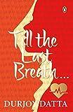 Till The Last Breath . .