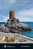L'almadrava de l'Hospitalet de l'Infant: paradigma de les almadraves catalanes en època moderna: 14 (Les nostres arrels)