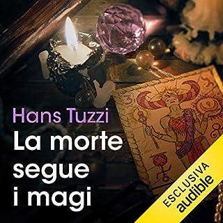 La morte segue i magi      Le indagini di Norberto Melis 4              Di:                                                                                                                                 Hans Tuzzi                               Letto da:                                                                                                                                 Alberto Molinari                      Durata:  13 ore e 12 min     52 recensioni     Totali 4,3