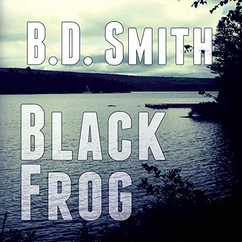 Black Frog Audiobook By B.D. Smith cover art