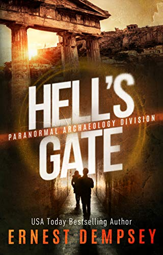 Hell's Gate: A Paranormal Archaeology Division Thriller (English Edition)