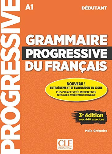 Grammaire progressive du français - Niveau débutant. Buch + Audio-CD: Niveau débutant, 2ème édition avec 440 exercices. Livre avec 440 exercices + Audio-CD