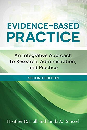 Compare Textbook Prices for Evidence-Based Practice: An Integrative Approach to Research, Administration, and Practice 2 Edition ISBN 9781284098754 by Hall, Heather R.,Roussel, Linda A.