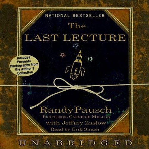 The Last Lecture                   By:                                                                                                                                 Randy Pausch,                                                                                        Jeffrey Zaslow                               Narrated by:                                                                                                                                 Erik Singer,                                                                                        Randy Pausch                      Length: 4 hrs and 36 mins     3,939 ratings     Overall 4.4