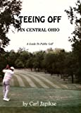 Teeing Off in Central Ohio/Guide to Golf Courses