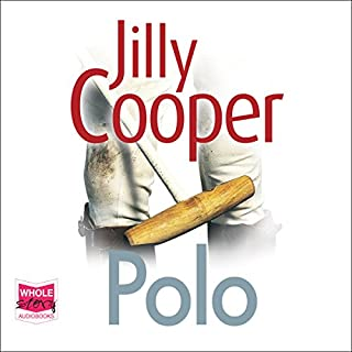 Polo     Rutshire Chronicles, Book 3              By:                                                                                                                                 Jilly Cooper                               Narrated by:                                                                                                                                 Louise Hobden                      Length: 31 hrs and 3 mins     78 ratings     Overall 3.8