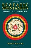 Ecstatic Spontaneity: Saraha's Three Cycles of Doha (Nanzan Studies in Asian Religions, Vol 4)