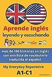 Aprenda inglés- leyendo y escuchando: más de 100 historias en inglés con una lista de vocabulario traducida al español.: My Everyday Repertoire