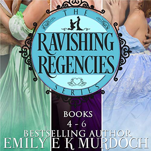 Ravishing Regencies: Books 4-6 Titelbild