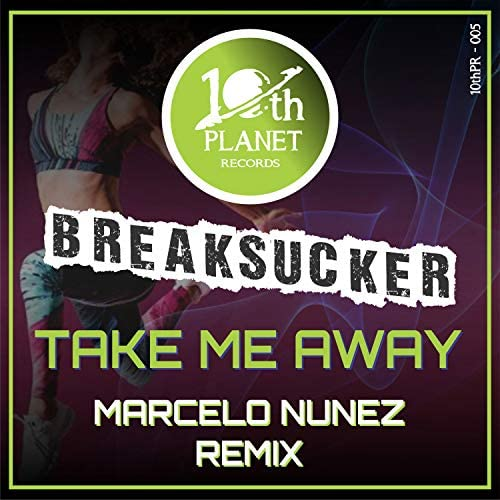 Breaksucker & Marcelo Nunez