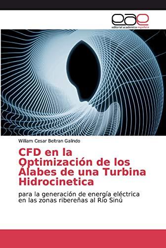 CFD en la Optimización de los Álabes de una Turbina Hidrocinetica: para la generación de energía eléctrica en las zonas ribereñas al Río Sinú