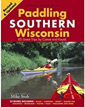 [ Paddling Southern Wisconsin: 83 Great Trips by Canoe and Kayak (Revised) BY Svob, Mike ( Author ) ] { Paperback } 2006