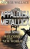 Welcome to the New World (Appaloosa Metallica #7) (English Edition)