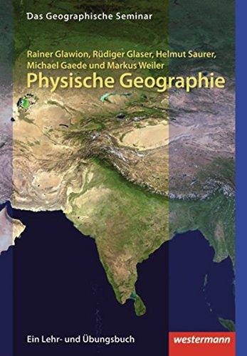 Physische Geographie: 2. Auflage - Neubearbeitung 2012: without CD-ROM (Das Geographische Seminar, Band 10)