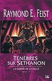 La Guerre de la Faille, tome 3 - Ténèbres sur Sethanon - Bragelonne - 23/08/2005