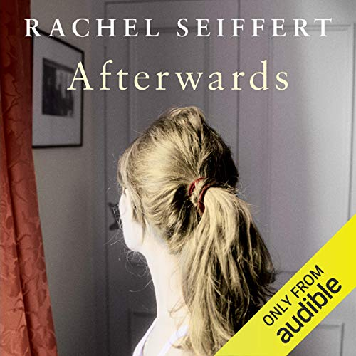 Afterwards                   By:                                                                                                                                 Rachel Seiffert                               Narrated by:                                                                                                                                 Joe Jameson                      Length: 7 hrs and 7 mins     1 rating     Overall 4.0