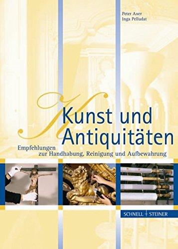 Kunst und Antiquitäten: Empfehlungen zur Handhabung, Reinigung und Aufbewahrung
