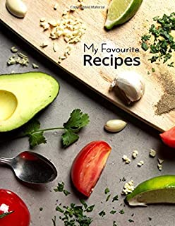 My Favourite Recipes: Blank Recipe Book Journal to Write In Your Favorite Recipes and Meals - Cool Gift For Cook Lovers, H...
