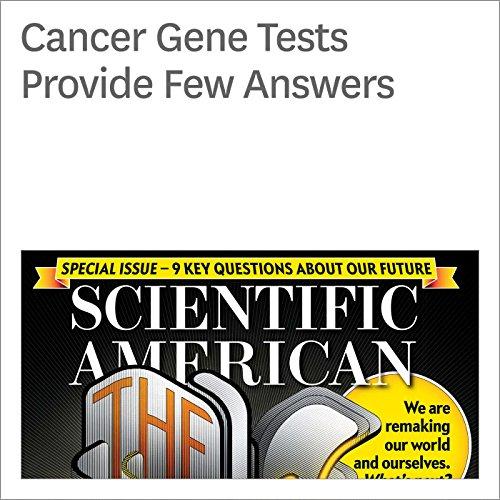 Couverture de Cancer Gene Tests Provide Few Answers