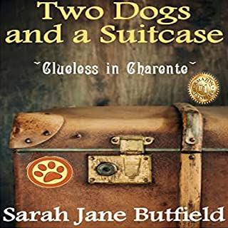 Two Dogs and a Suitcase: Clueless in Charente cover art