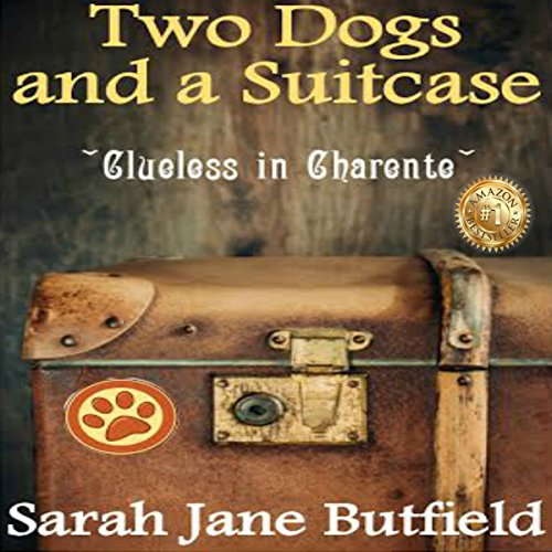 Two Dogs and a Suitcase: Clueless in Charente audiobook cover art