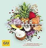 Besser Esser: Dein Rezepte-Guide durch den Ernährungsdschungel (GU Themenkochbuch)