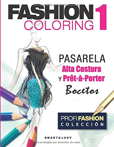 FASHION COLORING 1: PASARELA Alta Costura & Prêt-à-Porter Bocetos