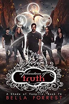 A Shade of Vampire 76: A Phantom of Truth by [Bella Forrest]