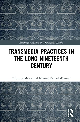 Transmedia Practices in the Long Nineteenth Century