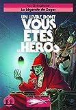 LA LEGENDE DE ZAGOR - UN LIVRE DONT VOUS ETES LE HEROS - DEFIS FANTASTIQUES 17