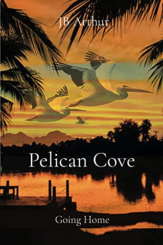 Pelican Cove: Going Home (English Edition)