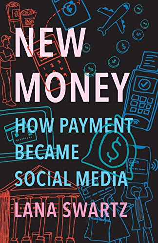 New Money: How Payment Became Social Media (English Edition)