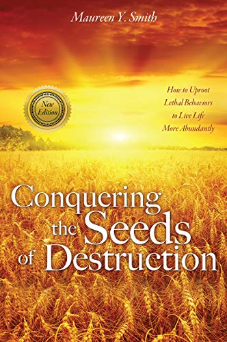 Conquering the Seeds of Destruction by [Maureen Y. Smith]