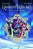 Royalty Witches. La Esencia De La Aurora...
