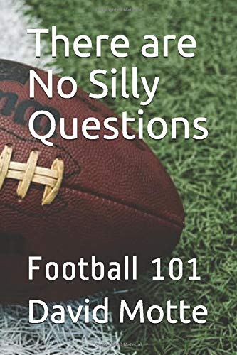 There are No Silly Questions: Football 101