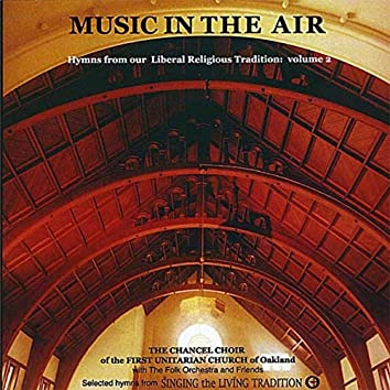 Music in the Air: Hymns from Our Liberal Religious Tradition, Vol. 2