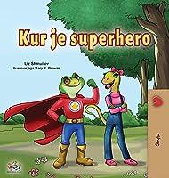 Being a Superhero (Albanian Children's Book) (Albanian Bedtime Collection)