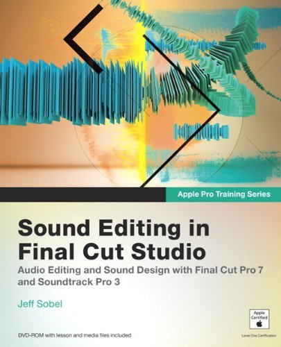 Apple Pro Training Series: Sound Editing in Final Cut Studio by Jeff Sobel (4-Sep-2009) Paperback