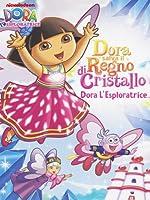 Dora L'Esploratrice - Dora Salva Il Regno Di Cristallo [Italian Edition]