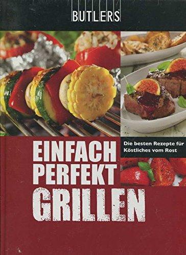 BUTLERS Kochbuch - Einfach Perfekt Grillen