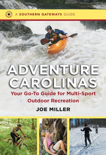 Adventure Carolinas: Your Go-To Guide for Multi-Sport Outdoor Recreation (Southern Gateways Guides) (English Edition)