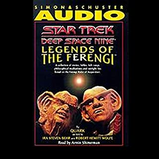 Star Trek, Deep Space Nine: Legends of the Ferengi (Adapted)                   By:                                                                                                                                 Ira Steven Behr,                                                                                        Robert Hewitt Wolfe                               Narrated by:                                                                                                                                 Armin Shimerman                      Length: 3 hrs and 3 mins     15 ratings     Overall 4.3