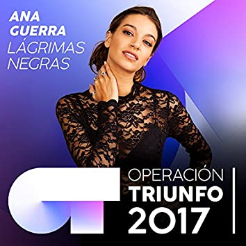 Lágrimas Negras (Operación Triunfo 2017)