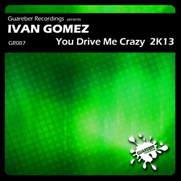 You Drive Me Crazy 2K13