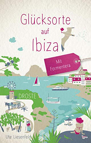 Glücksorte auf Ibiza: Fahr hin und werd glücklich