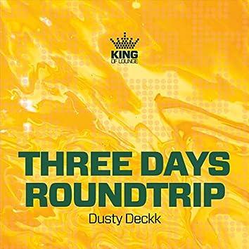 Three Days Roundtrip
