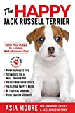 The Happy Jack Russell Terrier: Raise Your Puppy to a Happy, Well-Mannered Dog (Happy Paw Series) (English Edition)