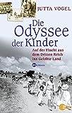 Die Odyssee der Kinder. Auf der Flucht aus dem Dritten Reich ins Gelobte Land - Jutta Vogel