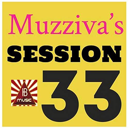 Muzziva's Session 33